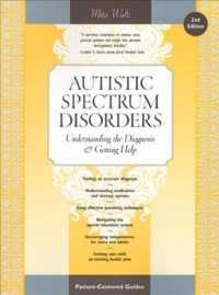 Autistic Spectrum Disorders : Understanding the Diagnosis and Getting Help (Patient-centered Guides) (2ND)