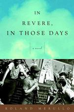 In Revere, in Those Days : A Novel (1ST)