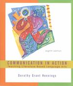 Communication in Action : Teaching Literature-Based Language Arts (8TH)