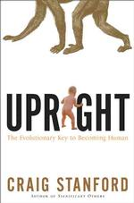 『直立歩行:進化への鍵』(原書)<br>Upright : The Evolutionary Key to Becoming Human