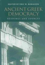 古代ギリシアの民主制:読本と資料<br>Ancient Greek Democracy : Readings and Sources (Interpreting Ancient History, 2)
