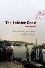 The Lobster Coast : Rebels, Rusticators, and the Struggle for a Forgotten Frontier