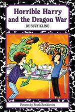 Horrible Harry and the Dragon War (Horrible Harry)