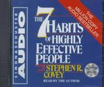 The 7 Habits of Highly Effective People : An Extraordinary, Step-By-Step Guide to Achieving the Human Characteristics (Abridged)