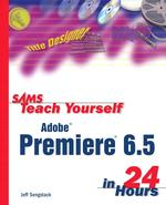 Sams Teach Yourself Adobe Premiere 6.5 in 24 Hours (Sams Teach Yourself in 24 Hours)