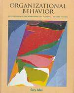 Organizational Behavior : Understanding and Managing Life at Work (4TH)