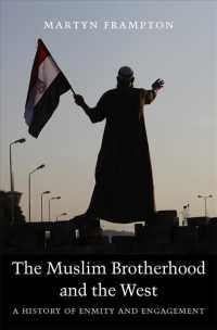 ムスリム同胞団と西洋の比較史<br>The Muslim Brotherhood and the West : A History of Enmity and Engagement (Reprint)