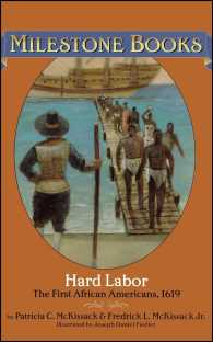 Hard Labor : The First African-Americans, 1619 (Milestone Books)