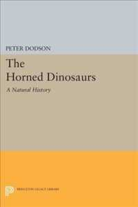 The Horned Dinosaurs : A Natural History (Princeton Paperbacks)