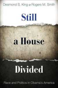 オバマ政権下アメリカにみる人種と政治<br>Still a House Divided : Race and Politics in Obama's America (Princeton Studies in American Politics)