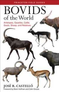Bovids of the World : Antelopes, Gazelles, Cattle, Goats, Sheep, and Relatives (Princeton Field Guides)
