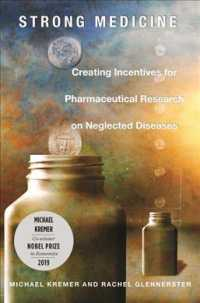 M.クレマー(共)著/途上国向け新薬開発のためのインセンティブ供与<br>Strong Medicine : Creating Incentives for Pharmaceutical Research on Neglected Diseases (Reprint)