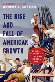 アメリカ経済成長の盛衰:南北戦争以降の生活水準<br>The Rise and Fall of American Growth : The U.S. Standard of Living since the Civil War (Princeton Economic History of the Western World) (Reprint)