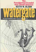 Watergate : The Presidential Scandal That Shook America