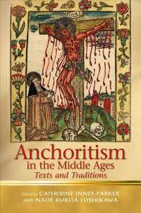 Anchoritism in the Middle Ages : Texts and Traditions (Religion and Culture in the Middle Ages)