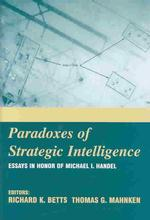 Paradoxes of Strategic Intelligence : Essays in Honor of Michael I. Handel
