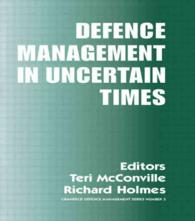Defence Management in Uncertain Times (Cranfield Defence Management Series, 3)