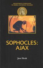 Sophocles : Ajax (Duckworth Companions to Greek & Roman Tragedy)