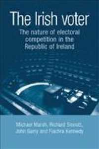 アイルランドの有権者<br>The Irish Voter : The Nature of Electoral Competition in the Republic of Ireland