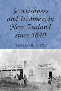 Scottishness and Irishness in New Zealand since 1840 (Studies in Imperialism)
