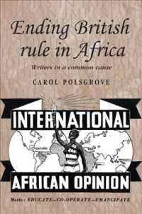 Ending British Rule in Africa : Writers in a Common Cause (Studies in Imperialism)