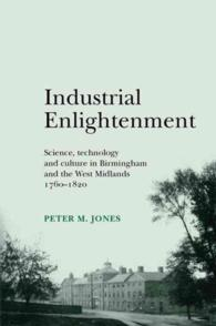 Industrial Enlightenment : Science, Technology and Culture in Birmingham and the West Midlands, 1760-1820