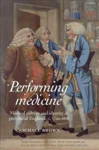 Performing Medicine : Medical Culture and Identity in Provincial England, c. 1760-1850 (1ST)