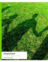 アタッチメントの社会学<br>Attachment : Sociology and Social Worlds (Sociology and Social Worlds)