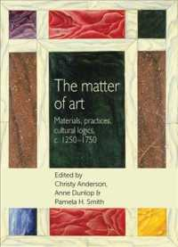 The matter of art : Materials, Practices, Cultural Logics, c.1250-1750 (Studies in Design)