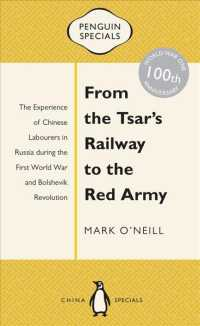 From the Tsar's Railway to the Red Army : The Experience of Chinese Labourers in Russia during the First World War and Bolshevik Revolution (Penguin S