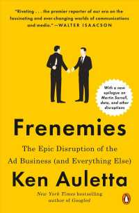 Frenemies : The Epic Disruption of the Ad Business (and Everything Else) (Reprint)
