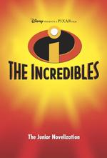 The Incredibles: the Junior Novelization