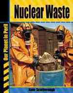 Nuclear Waste (Our Planet in Peril)