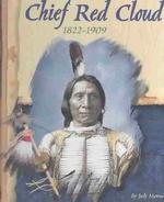 Chief Red Cloud : 1822 - 1909 (American Indian Biographies)