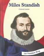 Miles Standish : Colonial Leader (Let Freedom Ring Biographies)