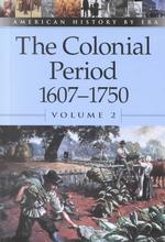 The Colonial Period, 1607-1750 (American History by Era) 〈2〉