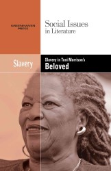 Slavery in Toni Morrison's Beloved (Social Issues in Literature)