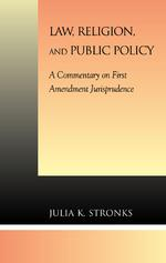 Law, Religion, and Public Policy : A Commentary on First Amendment Jurisprudence