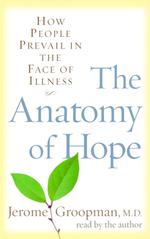 The Anatomy of Hope (3-Volume Set) : How People Prevail in the Face of Illness (Abridged)