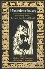 A Nietzschean Bestiary : Becoming Animal Beyond Docile and Brutal
