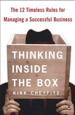 Thinking inside the Box : The 12 Timeless Rules for Managing a Successful Business