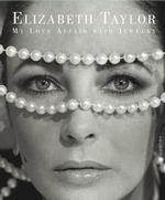 Elizabeth Taylor : My Love Affair with Jewelry (Reprint)