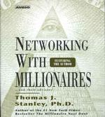 Networking with Millionaires (4-Volume Set) : ...And Their Advisors (Abridged)