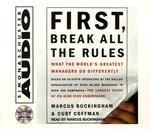 First, Break All the Rules (3-Volume Set) : What the World's Greatest Managers Do Differently (Abridged)