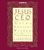 Jesus CEO (2-Volume Set) : Using Ancient Wisdom for Visionary Leadership (Unabridged)