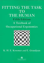 Fitting the Task to the Human : A Textbook of Occupational Ergonomics (5TH)