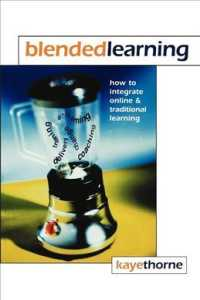 Blended Learning : How to Integrate Online & Traditional Learning