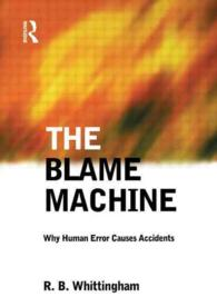 The Blame Machine : Why Human Error Causes Accidents