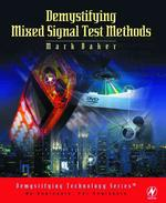Demystifying Mixed-Signal Test Methods (Volume in the Demystifying Technology Series)