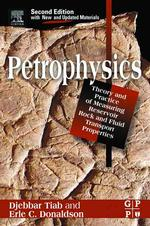 Petrophysics : Theory and Practice of Measuring Reservoir Rock and Fluid Transport Properties (2ND)